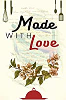 Made With Love: Blank Recipe Cook Book Gift To Write In ~ Vintage