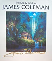 The Life &Work of JAMES COLEMAN