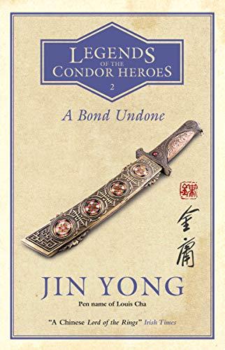 A Bond Undone: Legends of the Condor Heroes Vol. 2 (English Edition)