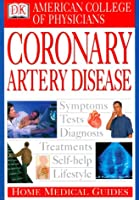 Home Medical Guide to Coronary Artery Disease (Acp Home Medical Guides)