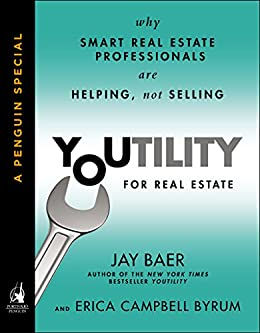 Youtility for Real Estate: Why Smart Real Estate Professionals are Helping, Not Selling (A Penguin Special from Portfolio) by [Baer, Jay, Byrum, Erica Campbell]