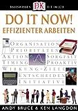 Do it Now! Effizienter arbeiten (Basiswissen Fit im Job)
