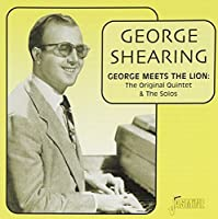 George Meets The Lion - The Original Quintet & The Solos [ORIGINAL RECORDINGS REMASTERED] by George Shearing (2001-02-13)