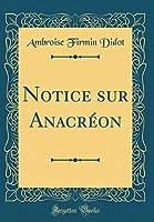 Notice Sur Anacréon (Classic Reprint)