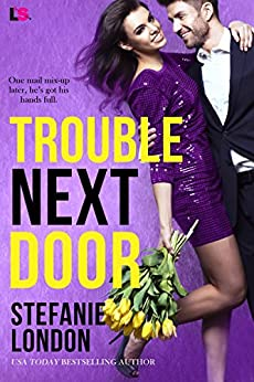 Trouble Next Door by [London, Stefanie]
