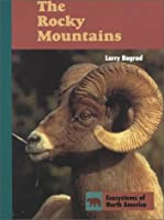 The Rocky Mountains (Ecosystems of North America)