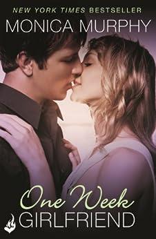 One Week Girlfriend: One Week Girlfriend Book 1 by [Murphy, Monica]