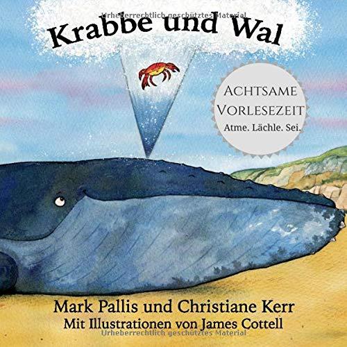 [画像:Krabbe und Wal: Achtsamkeit fuer Kinder - eine sanfte und einfache Einfuehrung.]