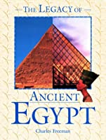 The Legacy of Ancient Egypt (FACTS ON FILE'S LEGACIES OF THE ANCIENT WORLD)