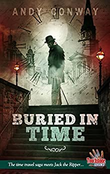 Buried in Time: The time travel saga meets Jack the Ripper... (Touchstone Season 2) by [Conway, Andy]