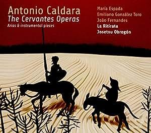 Antonio Caldara: The Cervantes Operas - Arias & instrumental pieces