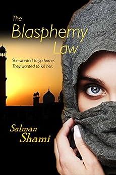[Shami, Salman]のThe Blasphemy Law (English Edition)