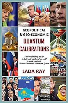 Geopolitical & Geo-Economic Quantum Calibrations by [Ray, Lada]