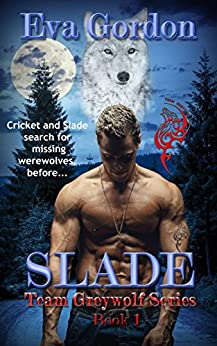 Slade, Team Greywolf Series, Book 1 by [Gordon, Eva]