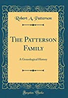 The Patterson Family: A Geneological History (Classic Reprint)
