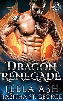 Dragon Renegade (Dragon Dreams Book 5) by [Ash, Leela]