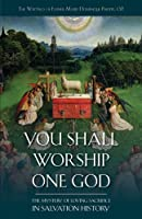 You Shall Worship One God: The Mystery of Loving Sacrifice in Salvation History