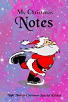 My Christmas Notes: Special Christmas Notebooks & Journals Edition: Notebook/Journal/Diary/Planner/Memory Notebook/Keepsake Book, Designed by the Night Fairy Brand Size: 6x9, Lined Pages, 100 Pages Xmas Special Edition for Women, Men, Girls and Boys at All Ages!
