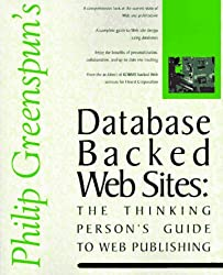 Database Backed Web Sites: The Thinking Person's Guide to Web Publishing