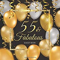 55 & Fabulous Guest Book: Celebration 55th Birthday Party Keepsake Gift Book for Best Wishes and Messages from Family and Friends to Write in 123 Pages Cream Paper Glossy Cover