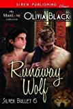 Runaway Wolf [Silver Bullet 6] (Siren Publishing Classic ManLove) (Silver Bullet series)