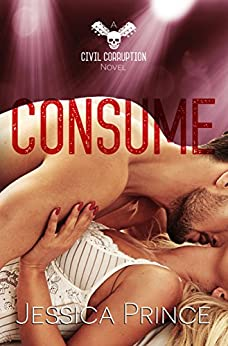 Consume (Civil Corruption Book 3) by [Prince, Jessica]