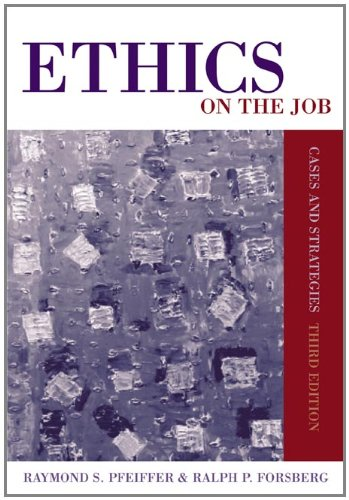 Download Ethics on the Job: Cases and Strategies 0534619819