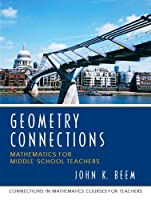 Geometry Connections (Connections in Mathematics Course for Teachers)