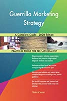 Guerrilla Marketing Strategy A Complete Guide - 2020 Edition