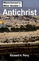Watchman's Mini Guide to the Antichrist