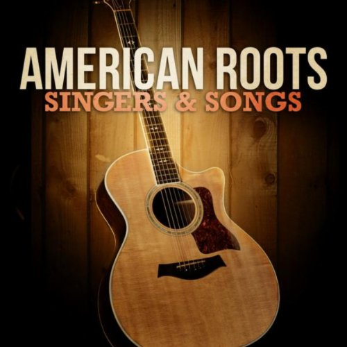 American Roots Singers and Songs