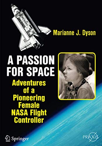Download A Passion for Space: Adventures of a Pioneering Female NASA Flight Controller (Springer Praxis Books) 331920257X