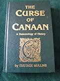 THE CURSE OF CANAAN - A DEMONOLOGY OF HISTORY