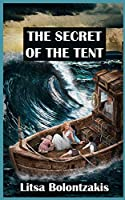 The Secret of the Tent: An Inspirational True Story