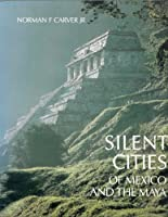 Silent Cities of Mexico and the Maya