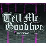 Tell Me Goodbye(完全初回生産限定盤)(CD+DVD+グッズ付)