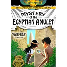 THE MYSTERY OF THE EGYPTIAN AMULET: An Ancient Egypt Mystery Adventure (Kid Detective Zet Book 2)