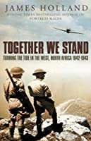 Together We Stand: Britain, America and the War in North Africa, May 1942-May 1943