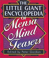 The Little Giant Encyclopedia of Mensa Mind Teasers (Little Giant Encyclopedias)