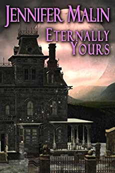Eternally Yours by [Malin, Jennifer]