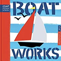 Boat Works (Giant Fold-Out Books)