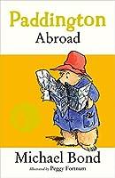 Paddington Abroad by Michael Bond(1997-09-30)