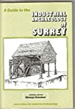 A Guide to the Industrial Archaeology of Surrey