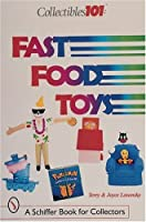 Collectibles 101: Fast Food Toys (A Schiffer Book for Collectors)
