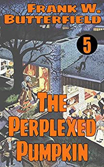 [Butterfield, Frank W.]のThe Perplexed Pumpkin (A Nick Williams Mystery Book 5) (English Edition)