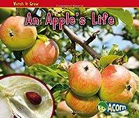 An Apple's Life (Watch It Grow) by Nancy Dickmann(2010-09-01)