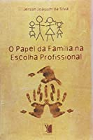 O Papel da Família na Escolha Profissional