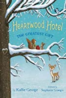 The Greatest Gift (Heartwood Hotel (2))