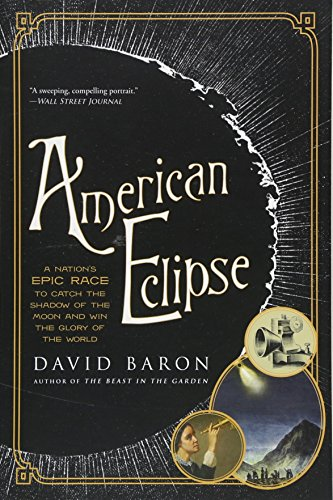 Download American Eclipse: A Nation's Epic Race to Catch the Shadow of the Moon and Win the Glory of the World 1631494554