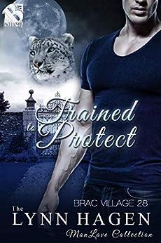 Trained to Protect [Brac Village 28] (Siren Publishing The Lynn Hagen ManLove Collection) by [Hagen, Lynn]